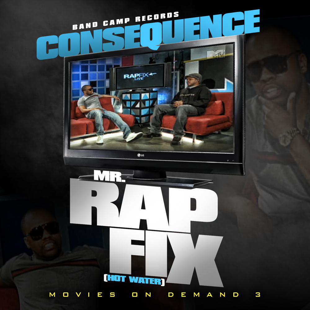 Consequence – Mr. Rap Fix (Hot Water)