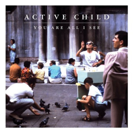Active Child - You Are All I See (Full Album Stream)
