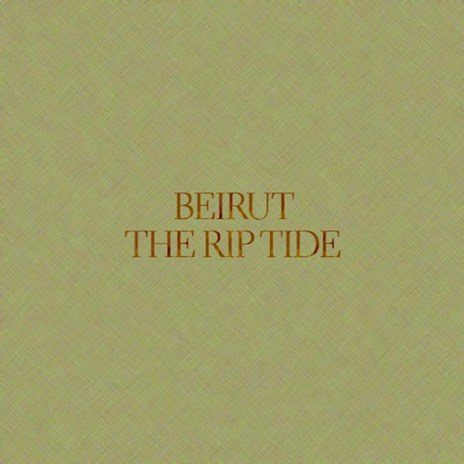 Beirut - Rip Tide (Full Album Stream)