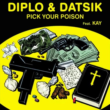 Diplo & Datsik featuring Kay - Pick Your Poison