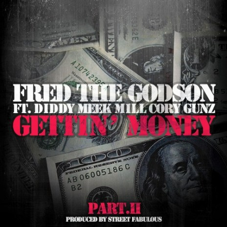 Fred The Godson featuring Diddy, Meek Mill & Cory Gunz – Gettin' Money (Remix)