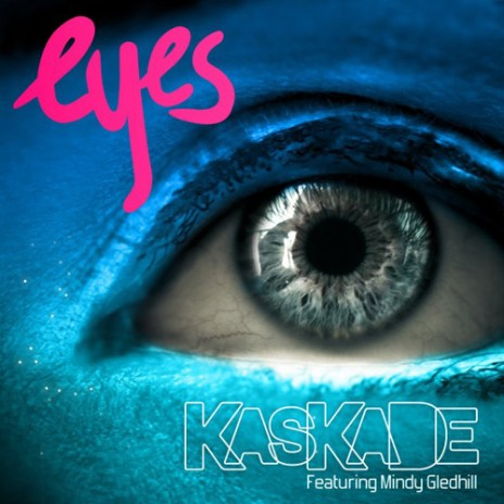 Kaskade featuring Mindy Gledhill - Eyes (Extended Mix)