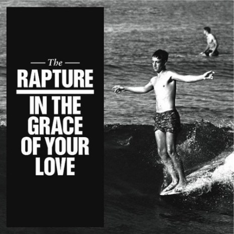 The Rapture -  In the Grace of Your Love  (Full Album Stream)