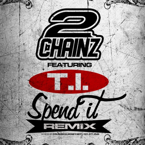 2 Chainz featuring T.I. – Spend It (Remix)