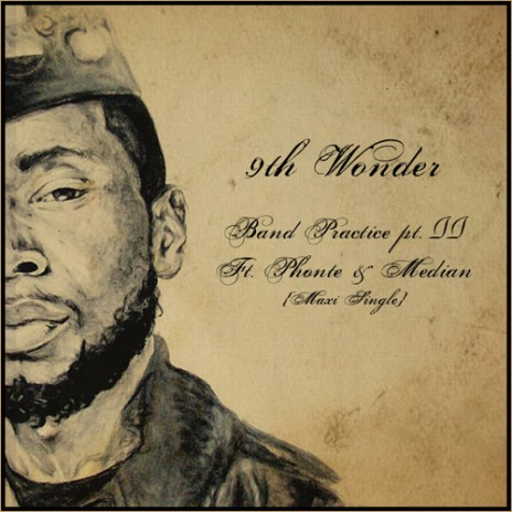 9th Wonder featuring Phonte & Median – Band Practice (Part 2)