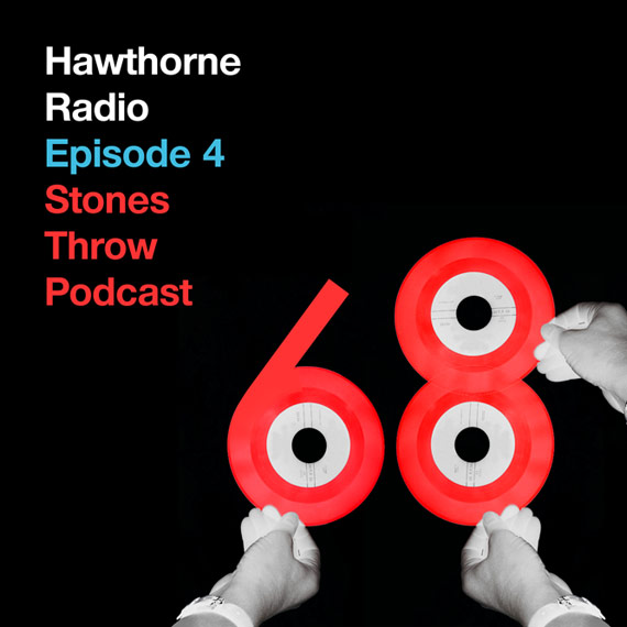 Stones Throw Podcast 68: Mayer Hawthorne - Hawthorne Radio EP. 4