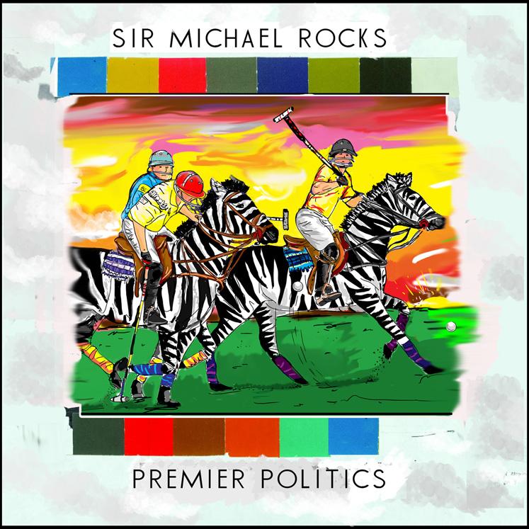Sir Michael Rocks – Premier Politics (Mixtape)