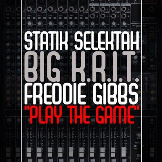 Statik Selektah featuring Big K.R.I.T. & Freddie Gibbs – Play the Game