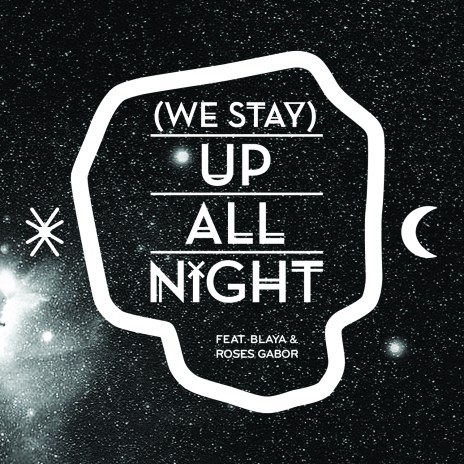 Buraka Som Sistema featuring Blaya & Roses Gabor - (We Stay) Up All Night feat. Blaya & Roses Gabor