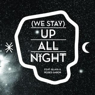 Buraka Som Sistema featuring Blaya & Roses Gabor - (We Stay) Up All Night feat. Blaya & Roses Gabor