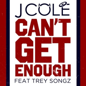 J. Cole featuring Trey Songz - Can't Get Enough