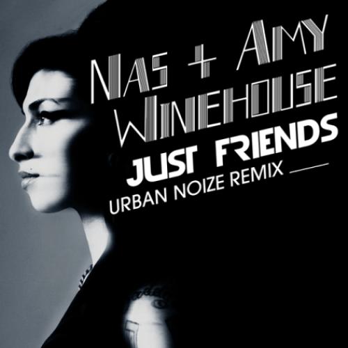 Nas & Amy Winehouse - Just Friends (Urban Noize Remix)