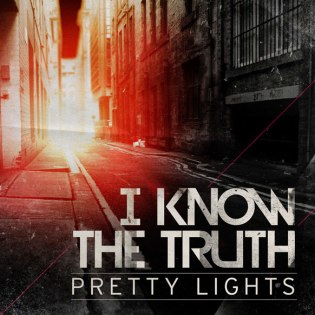 Pretty Lights - I Know The Truth