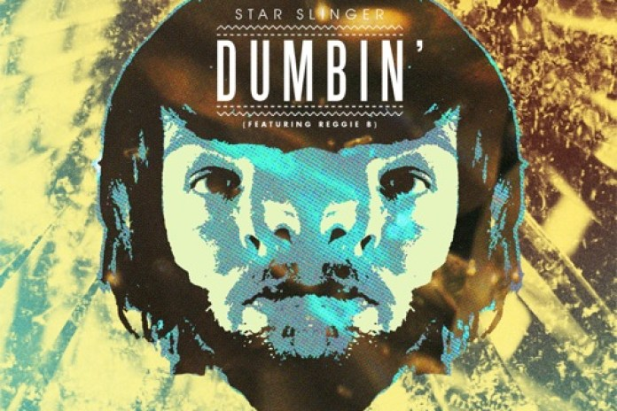 Star Slinger featuring Reggie B - Dumbin'