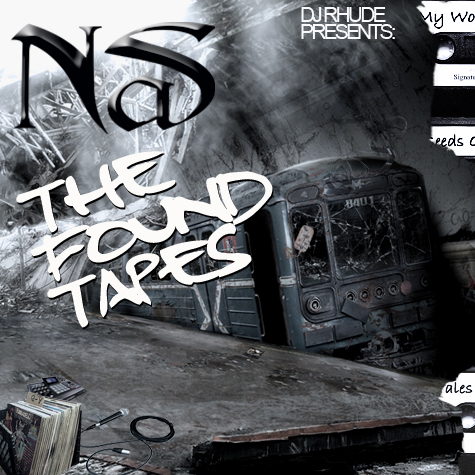 DJ Rhude – Nas: The Found Tapes (Mixtape)