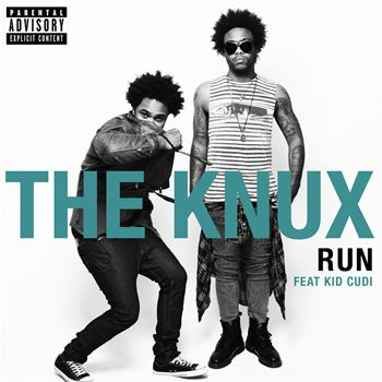 The Knux featuring  KiD CuDi - Run