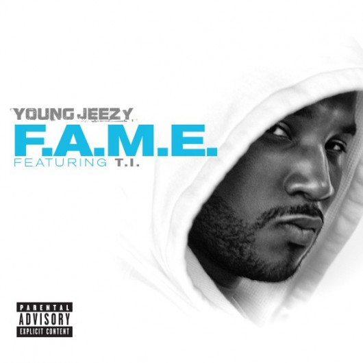 Young Jeezy featuring T.I. - F.A.M.E. (Produced by J.U.S.T.I.C.E. League)