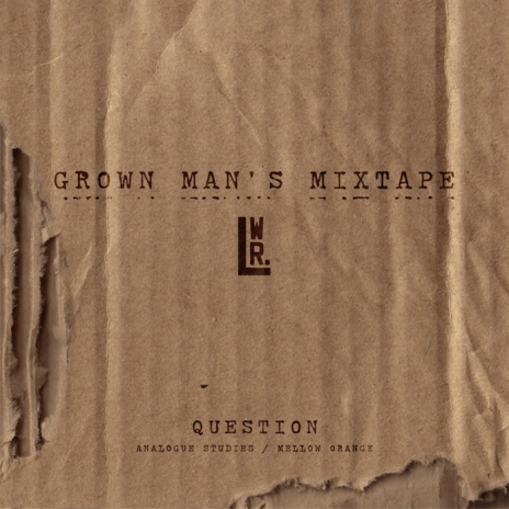 The Lovewright Company - Grown Man's Mixtape