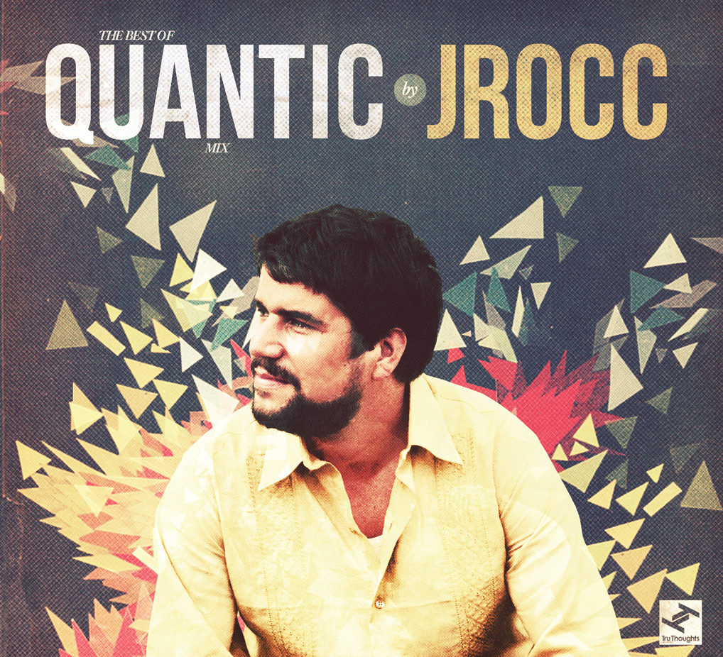 The Best of Quantic Mix by J.Rocc