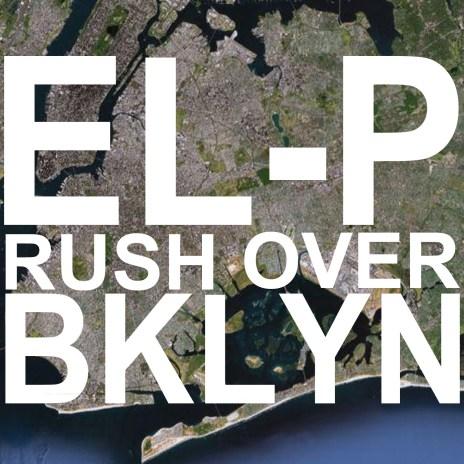 EL-P - Rush Over Bklyn