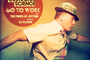 J-Boogie's Dubtronic Science featuring The Pimps of Joytime - Go To Work (DJ Eleven Remix)