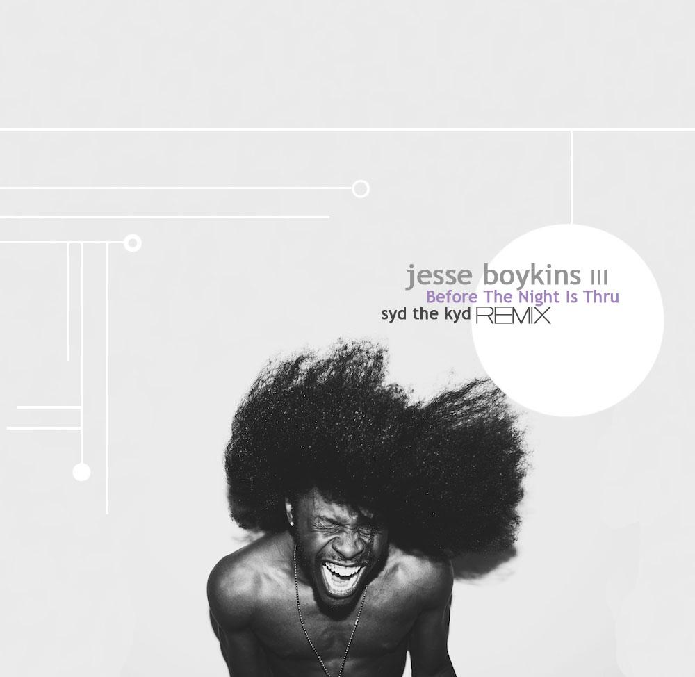 Jesse Boykins III - B4 The Night Is Thru (Syd The Kyd Remix)