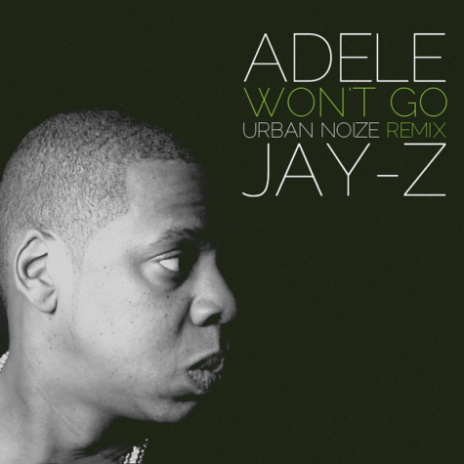 Jay-Z & Adele - Won't Go (Wishing) [Urban Noize Remix]