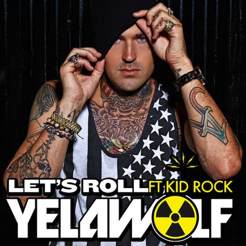 Yelawolf featuring Kid Rock - Let's Roll