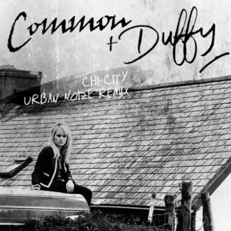 Common & Duffy - Chi-City (Hard for the Heart) (Urban Noize Remix)