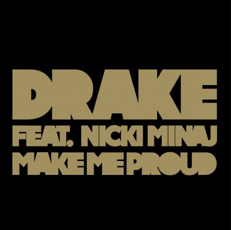 Drake featuring Nicki Minaj – Make Me Proud