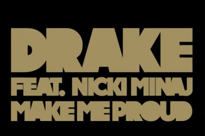 Drake featuring Nicki Minaj – Make Me Proud