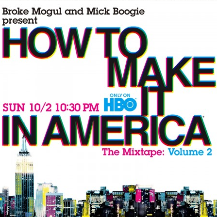 How to Make It in America: The Mixtape Volume 2