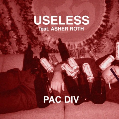 Pac Div featuring Asher Roth - Useless