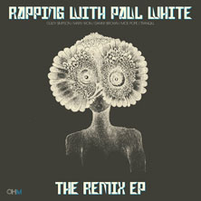 Paul White - Rapping With Paul White: The Remix EP