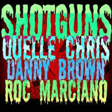 Quelle Chris featuring Danny Brown & Roc Marciano - Shotgun