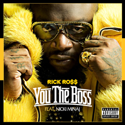 Rick Ross featuring Nicki Minaj - You The Boss (Produced by Just Blaze)