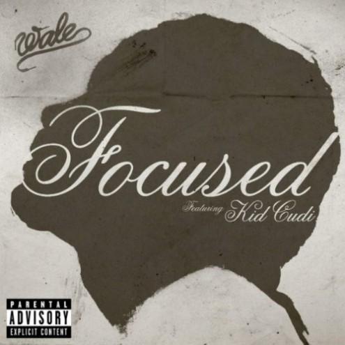 Wale featuring Kid Cudi - Focused