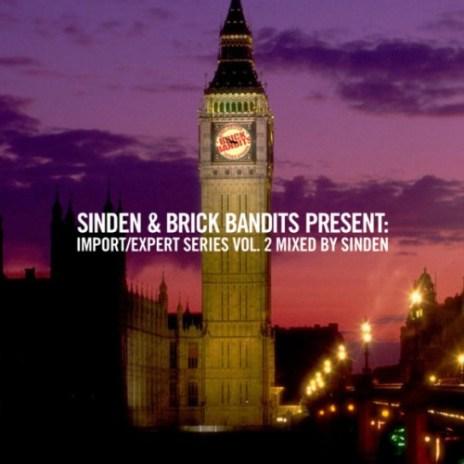Sinden & Brick Bandits Present: Import/Expert Series Vol. 2 (Mixtape)
