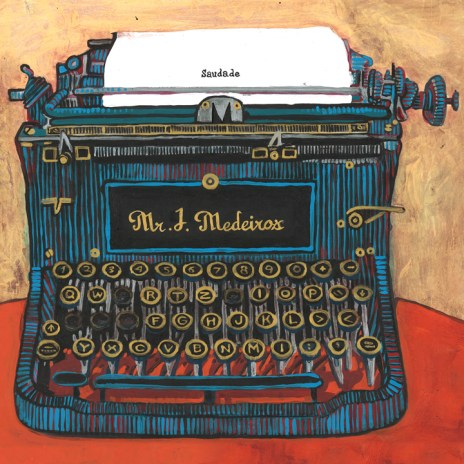 Mr. J. Medeiros - Saudade (Full Album Stream)