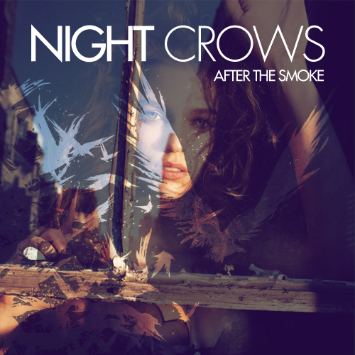 After The Smoke - Night Crows