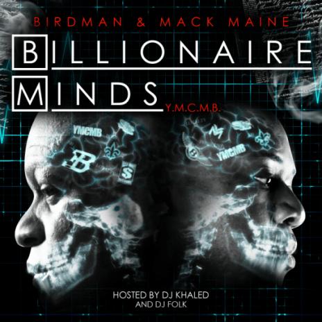 Birdman & Mack Maine - Billionaire Minds (Mixtape)
