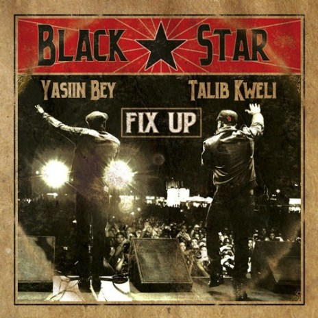 Black Star (Yasiin Bey/Mos Def & Talib Kweli) – Fix Up