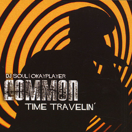 DJ Soul x Okayplayer - Time Travelin (Best of Common)