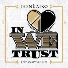 Jhené Aiko featuring Casey Veggies - In Love We Trust