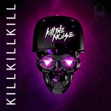 Kill The Noise - Kill The Noise (Dillon Francis Remix)