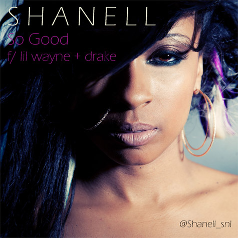 Shanell featuring Lil Wayne & Drake - So Good (Produced by Cool & Dre)