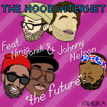 Ninjasonik & Johnny Nelson - The Future (Produced by The Hood Internet)