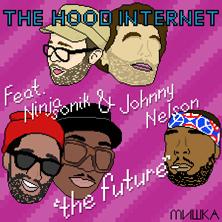 Ninjasonik & Johnny Nelson - The Future (Produced by The Hood Internet)