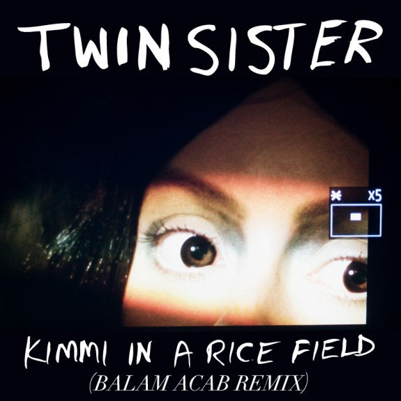 Twin Sister – Kimmi in a Rice Field (Balam Acab Remix)