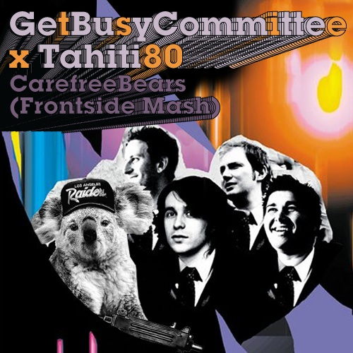 Get Busy Committee x Tahiti 80 - Carefree Bears (Frontside Mash)